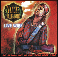 VARGAS BLUES BAND – LIVE WIRE